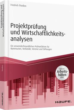 Projektprüfung und Wirtschaftlichkeitsanalysen – inkl. Arbeitshilfen online von Thießen,  Friedrich
