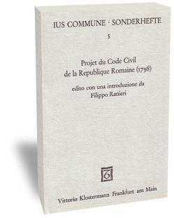 Projet du Code Civil de la Republique Romaine (1798) von Ranieri,  Filippo