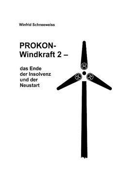 Prokon-Windkraft 2 von Schneeweiss,  Winfrid