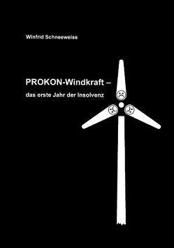 Prokon-Windkraft von Schneeweiss,  Winfrid