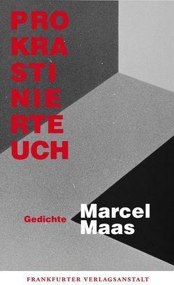 Prokrastiniert Euch von Maas,  Marcel