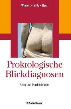 Proktologische Blickdiagnosen von Mlitz,  Horst, Raulf,  Franz, Wienert,  Volker