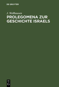 Prolegomena zur Geschichte Israels von Wellhausen,  J.