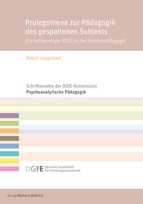 Prolegomena zur Pädagogik des gespaltenen Subjekts von Langnickel,  Robert
