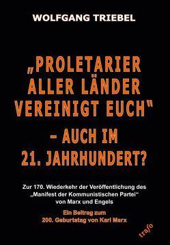 'Proletarier aller Länder vereinigt Euch' – auch im 21. Jahrhundert? von Triebel,  Wolfgang