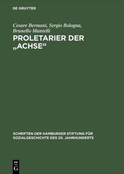 """Proletarier der """"Achse"""" von Bermani,  Cesare, Bologna,  Sergio, Mantelli,  Brunello"""