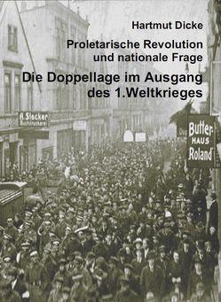 Proletarische Revolution und nationale Frage. Die Doppellage im Ausgang des 1. Weltkriegs von Dicke,  Hartmut