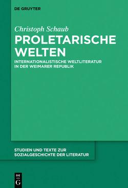 Proletarische Welten von Schaub,  Christoph