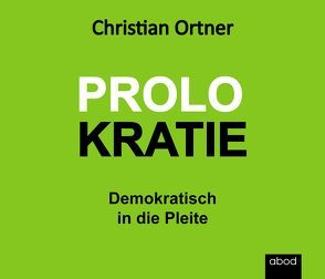 Prolokratie von Denk,  Andreas, Ortner,  Christian