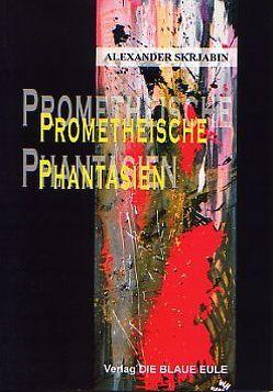 Prometheische Phantasien von Riesemann,  Oskar von, Skrjabin,  Alexander