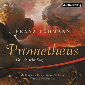 Prometheus von Berkel,  Christian, Fendel,  Rosemarie, Fühmann,  Franz, Krogmann,  Hans Gerd, Wölbern,  Werner