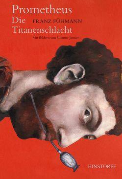 Prometheus. Die Titanenschlacht von Fühmann,  Franz, Janssen,  Susanne
