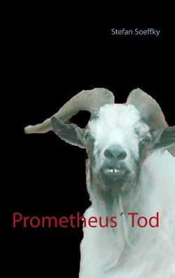 Prometheus' Tod von Soeffky,  Stefan