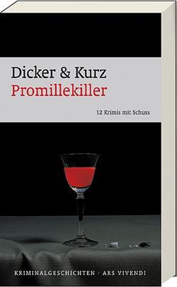 Promillekiller von Dicker,  Barbara, Kurz,  Hans