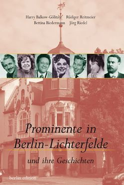 Prominente in Berlin-Lichterfelde von Balkow-Gölitzer,  Harry, Biedermann,  Bettina, Reitmeier,  Rüdiger, Riedel,  Jörg