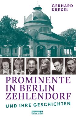 Prominente in Berlin-Zehlendorf und ihre Geschichten von Drexel,  Gerhard