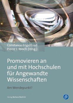 Promovieren an und mit Hochschulen für Angewandte Wissenschaften von Engelfried,  Constance, Ibisch,  Pierre