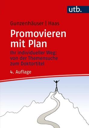 Promovieren mit Plan von Gunzenhäuser,  Randi, Haas,  Erika