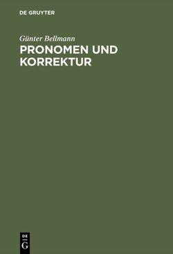 Pronomen und Korrektur von Bellmann,  Günter