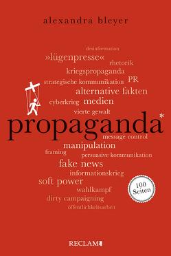 Propaganda. 100 Seiten von Bleyer,  Alexandra