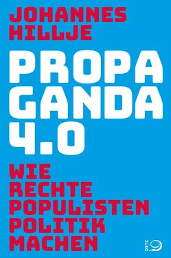 Propaganda 4.0 von Hillje,  Johannes