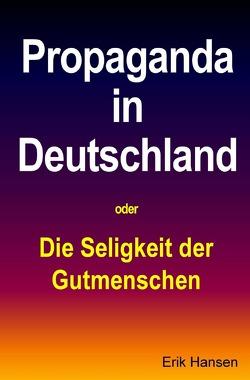 Propaganda in Deutschland von Hansen,  Erik