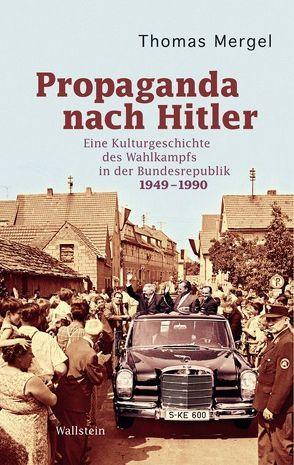 Propaganda nach HItler von Mergel,  Thomas