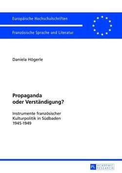 Propaganda oder Verständigung? von Högerle,  Daniela