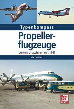 Propellerflugzeuge von Volland,  Marc