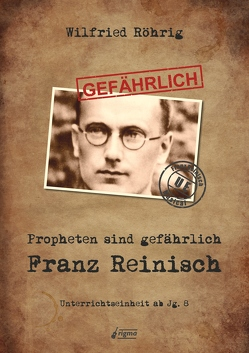 Propheten sind gefährlich: Franz Reinisch von Röhrig,  Wilfried