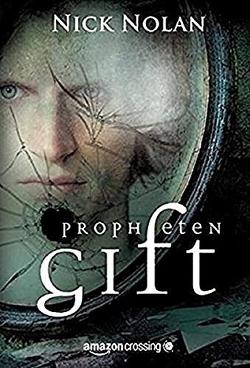 Prophetengift: Roman von Grube,  Anke, Nolan,  Nick