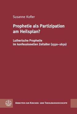 Prophetie als Partizipation am Heilsplan? von Kofler,  Susanne