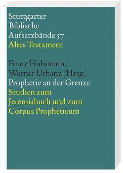 Prophetie an der Grenze von Hubmann,  Franz, Urbanz,  Werner