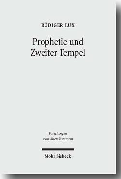 Prophetie und Zweiter Tempel von Lux,  Rüdiger