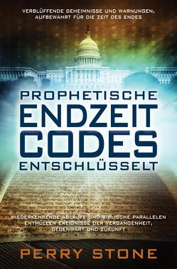 Prophetische Endzeit-Codes entschlüsselt von Stone,  Perry