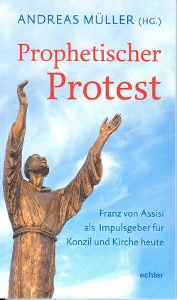 Prophetischer Protest von Mueller,  Andreas
