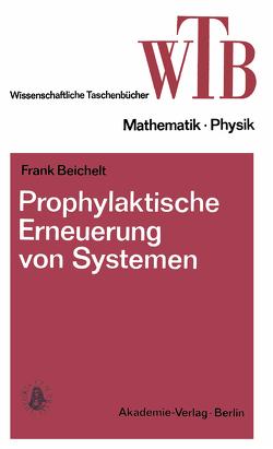Prophylaktische Erneuerung von Systemen von Beichelt,  Frank