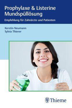 Prophylaxe & Listerine Mundspüllösungen von Neumann,  Kerstin