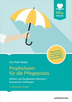 Prophylaxen für die Pflegepraxis von Röpke,  Kay Peter
