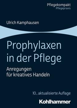 Prophylaxen in der Pflege von Kamphausen,  Ulrich