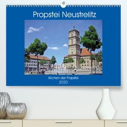 Propstei Neustrelitz – Kirchen der Propstei (Premium, hochwertiger DIN A2 Wandkalender 2020, Kunstdruck in Hochglanz) von Mellentin,  Andreas