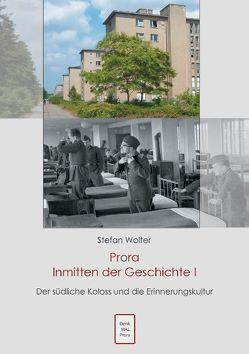 Prora Inmitten der Geschichte I von Wolter,  Stefan