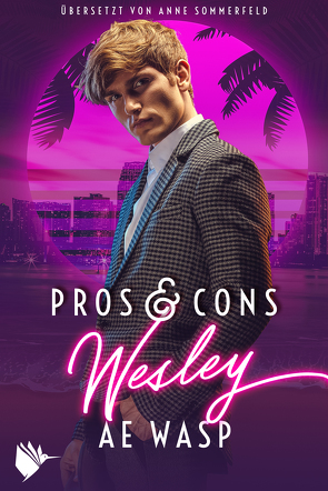 Pros & Cons: Wesley von Sommerfeld,  Anne, Wasp,  A.E.