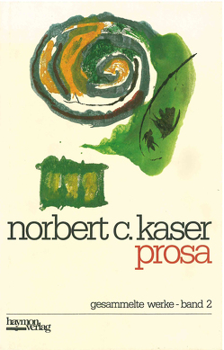 Prosa von Kaser,  Norbert C.