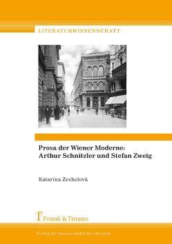 Prosa der Wiener Moderne: Arthur Schnitzler und Stefan Zweig von Zechelová,  Katarína