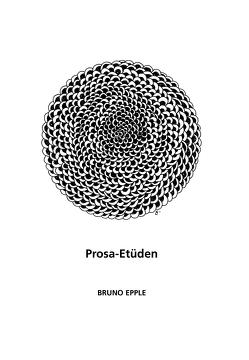 Prosa-Etüden von Epple,  Bruno