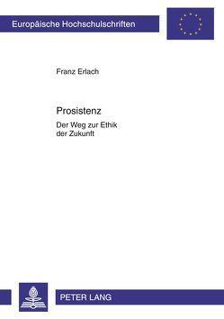 Prosistenz von Erlach,  Franz