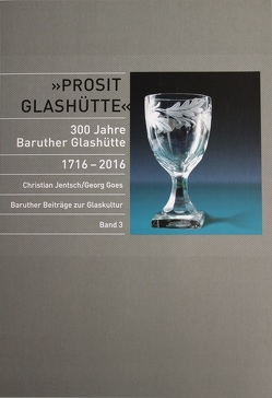 Prosit Glashütte von Goes,  Georg
