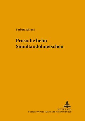 Prosodie beim Simultandolmetschen von Ahrens,  Barbara