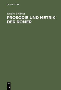 Prosodie und Metrik der Römer von Boldrini,  Sandro, Häuptli,  Bruno W.